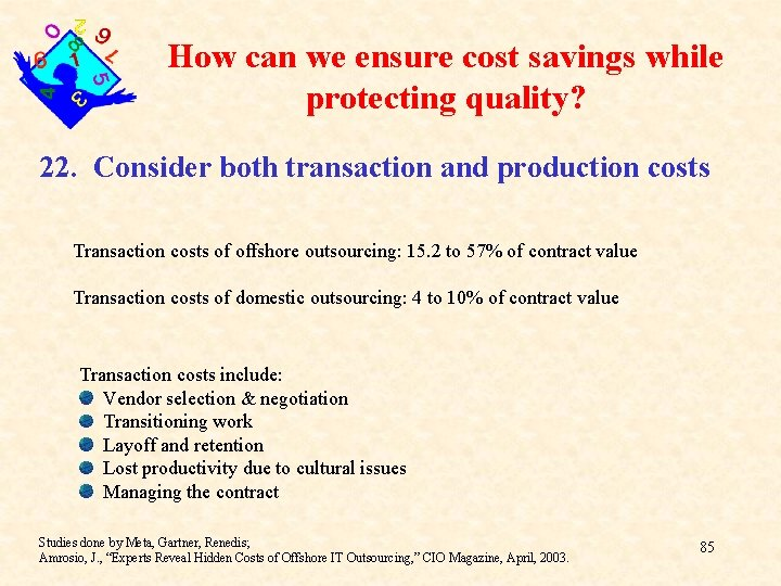 How can we ensure cost savings while protecting quality? 22. Consider both transaction and