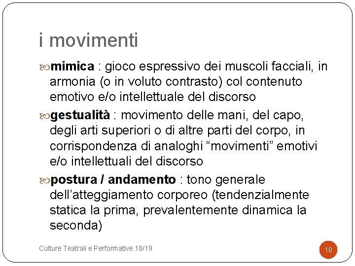 i movimenti mimica : gioco espressivo dei muscoli facciali, in armonia (o in voluto