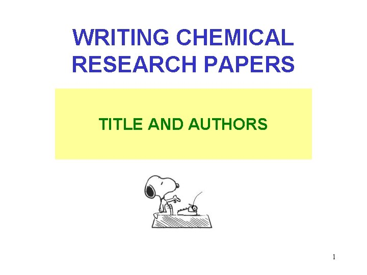 WRITING CHEMICAL RESEARCH PAPERS TITLE AND AUTHORS 1