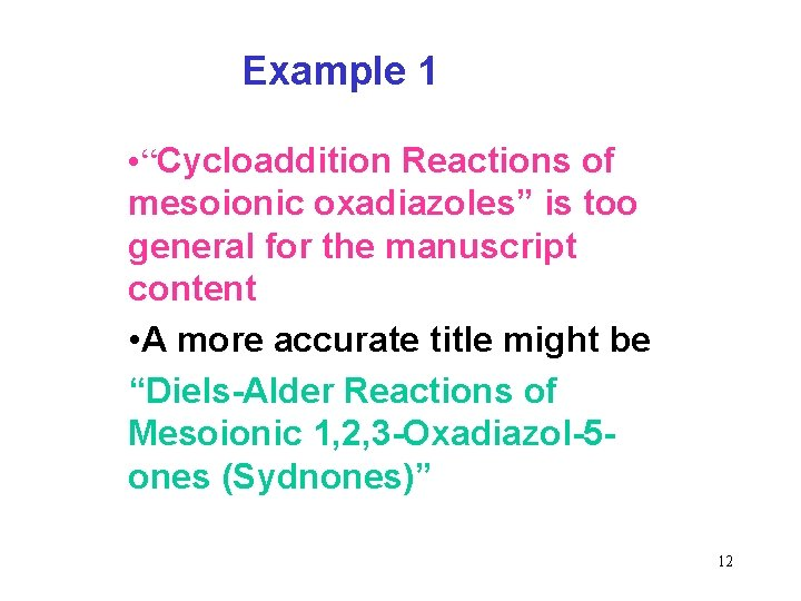 """Example 1 • """"Cycloaddition Reactions of mesoionic oxadiazoles"""" is too general for the manuscript"""