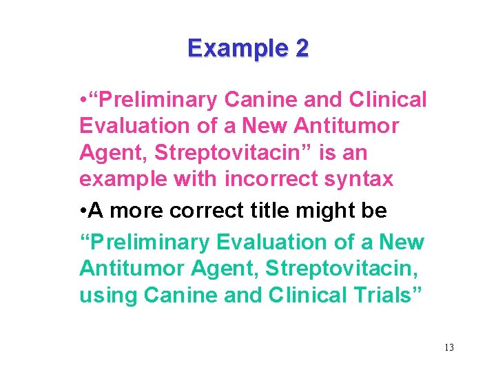 """Example 2 • """"Preliminary Canine and Clinical Evaluation of a New Antitumor Agent, Streptovitacin"""""""