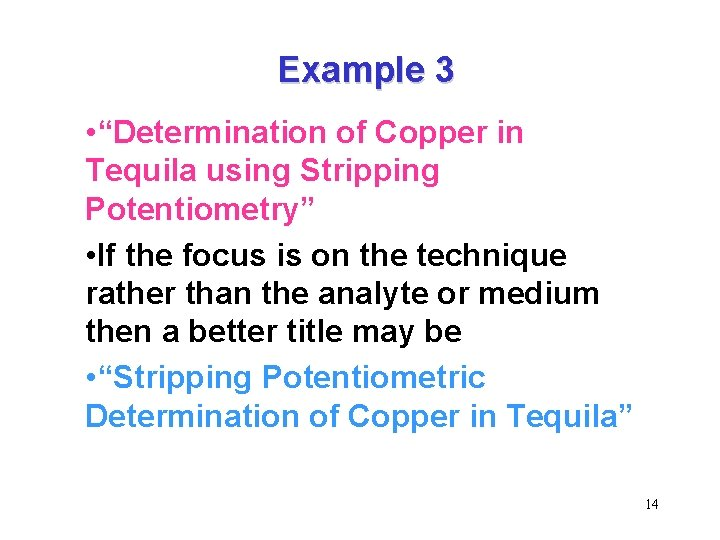 """Example 3 • """"Determination of Copper in Tequila using Stripping Potentiometry"""" • If the"""