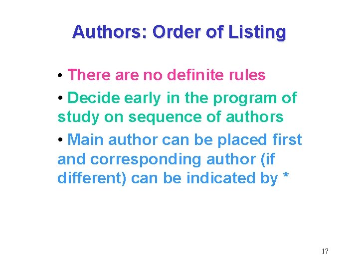 Authors: Order of Listing • There are no definite rules • Decide early in