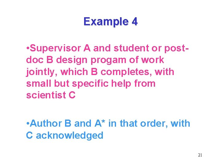 Example 4 • Supervisor A and student or postdoc B design progam of work