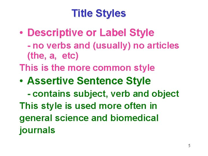 Title Styles • Descriptive or Label Style - no verbs and (usually) no articles