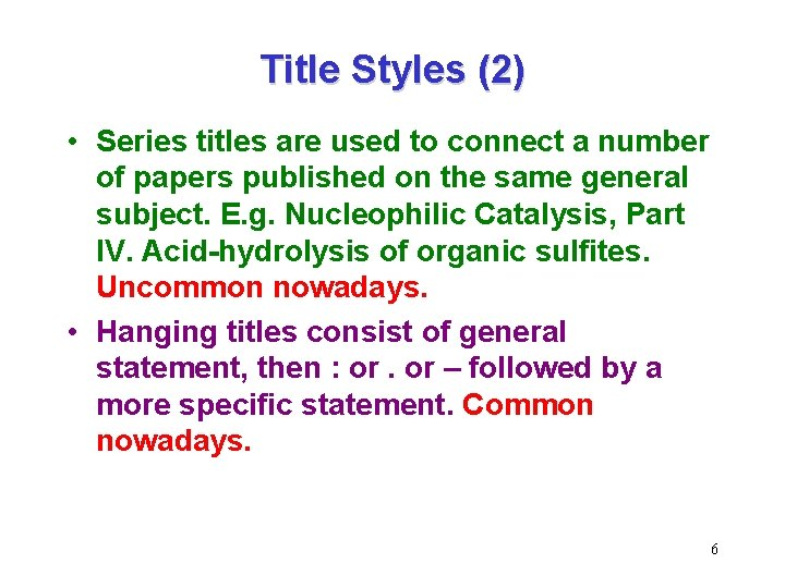 Title Styles (2) • Series titles are used to connect a number of papers