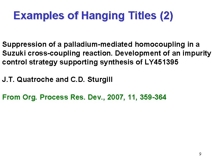 Examples of Hanging Titles (2) Suppression of a palladium-mediated homocoupling in a Suzuki cross-coupling