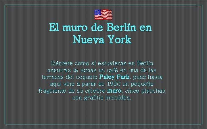 El muro de Berlín en Nueva York Siéntete como si estuvieras en Berlín mientras