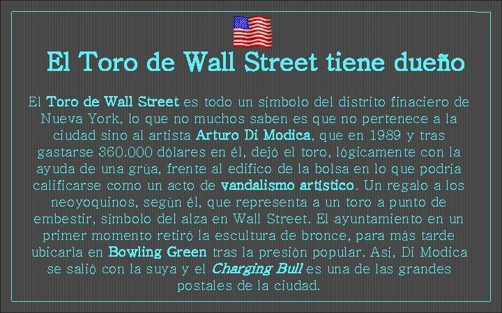El Toro de Wall Street tiene dueño El Toro de Wall Street es todo
