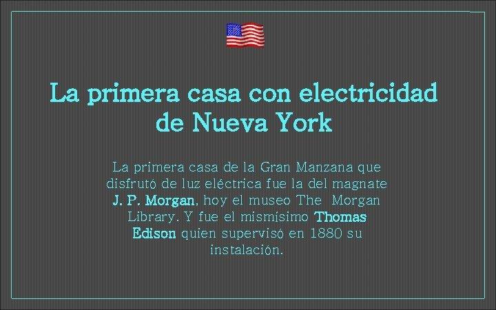 La primera casa con electricidad de Nueva York La primera casa de la Gran