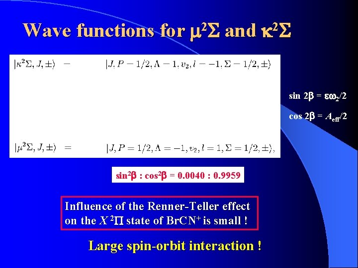 Wave functions for m 2 S and k 2 S sin 2 b =