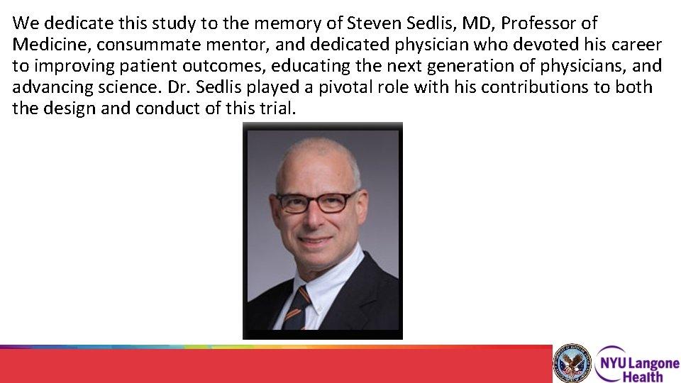 We dedicate this study to the memory of Steven Sedlis, MD, Professor of Medicine,