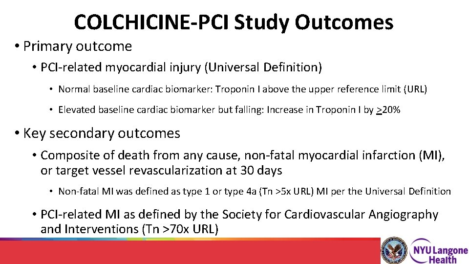 COLCHICINE-PCI Study Outcomes • Primary outcome • PCI-related myocardial injury (Universal Definition) • Normal
