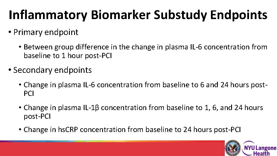 Inflammatory Biomarker Substudy Endpoints • Primary endpoint • Between group difference in the change