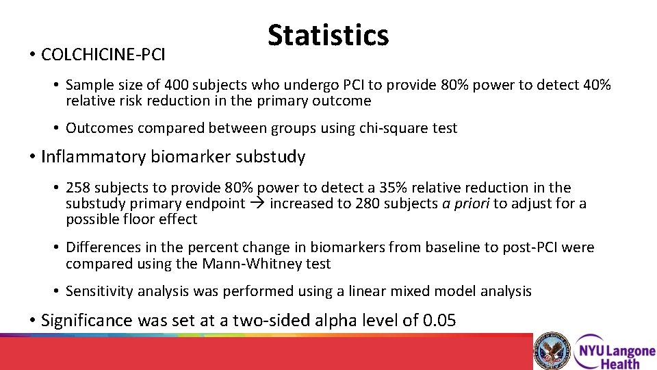• COLCHICINE-PCI Statistics • Sample size of 400 subjects who undergo PCI to