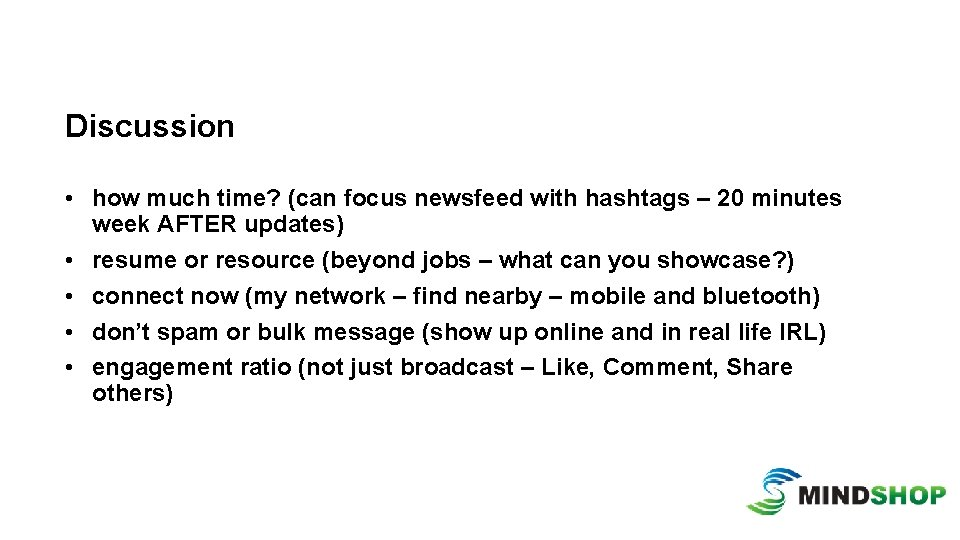 Discussion • how much time? (can focus newsfeed with hashtags – 20 minutes week