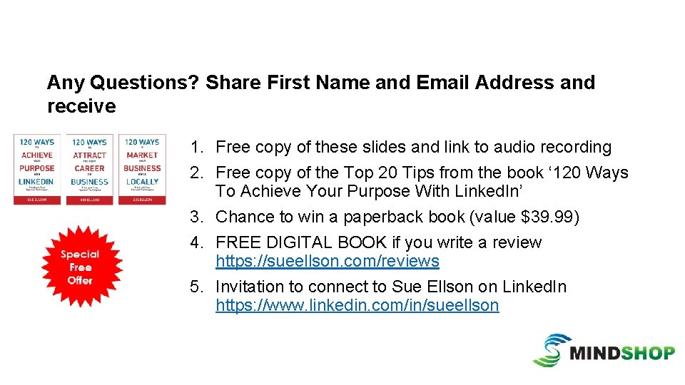 Any Questions? Share First Name and Email Address and receive 1. Free copy of