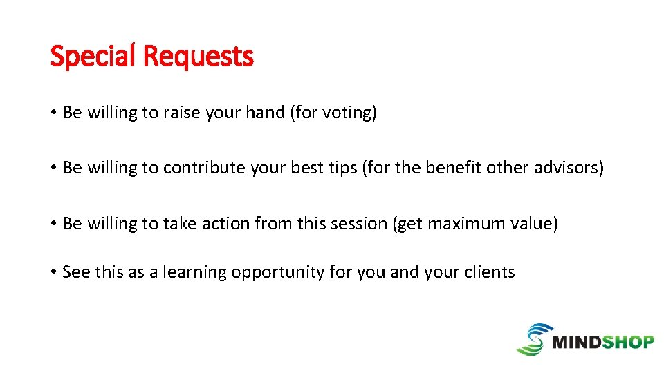 Special Requests • Be willing to raise your hand (for voting) • Be willing