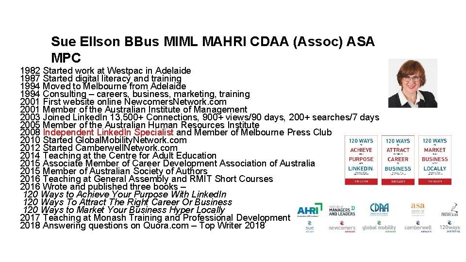 Sue Ellson BBus MIML MAHRI CDAA (Assoc) ASA MPC 1982 Started work at Westpac