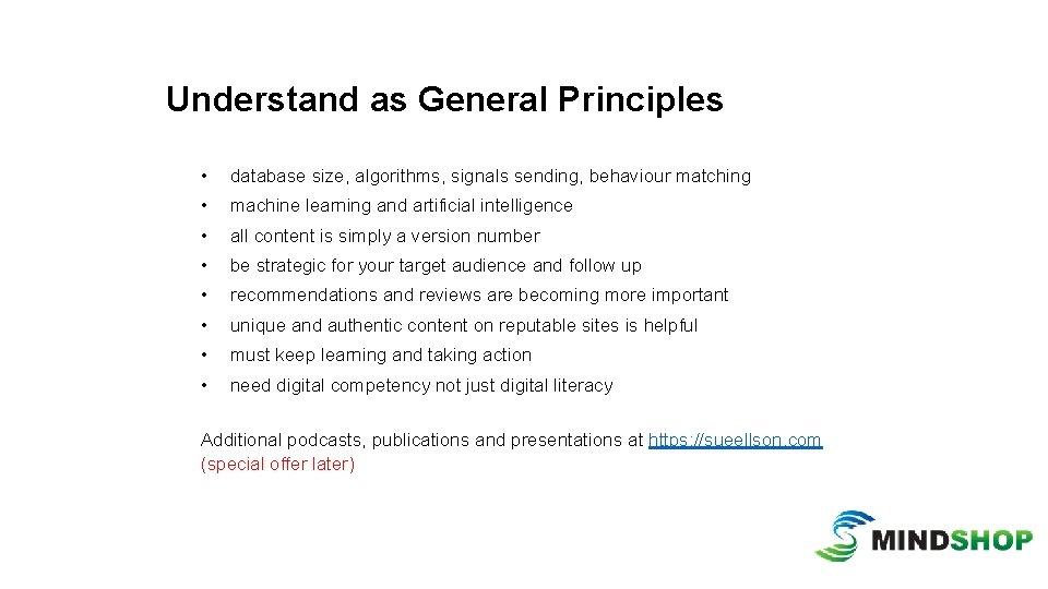 Understand as General Principles • database size, algorithms, signals sending, behaviour matching • machine