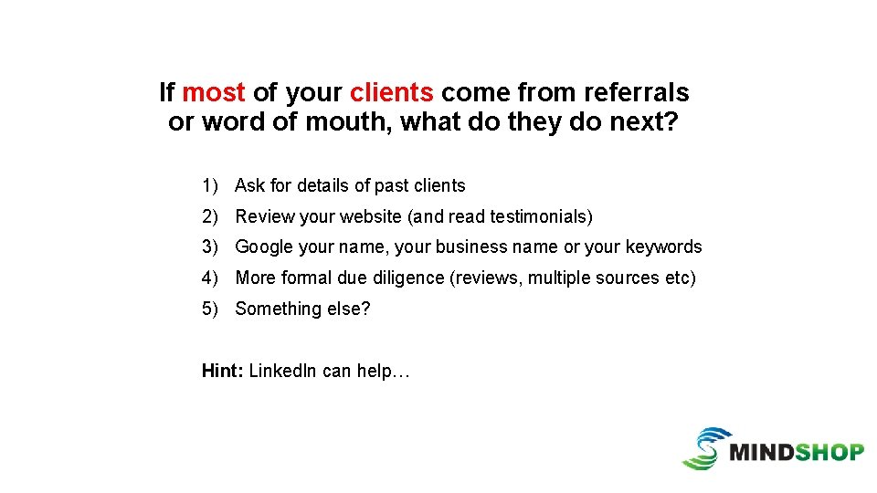 If most of your clients come from referrals or word of mouth, what do