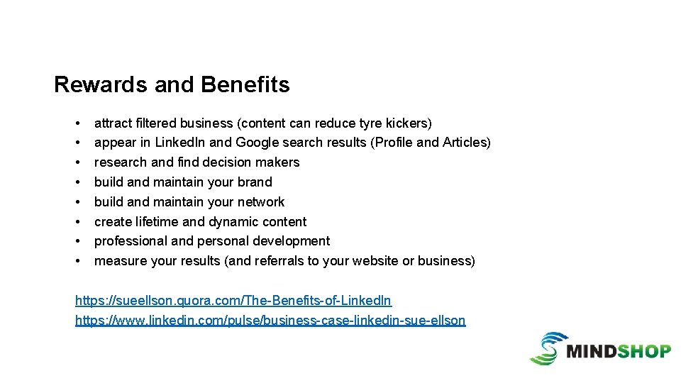 Rewards and Benefits • • attract filtered business (content can reduce tyre kickers) appear
