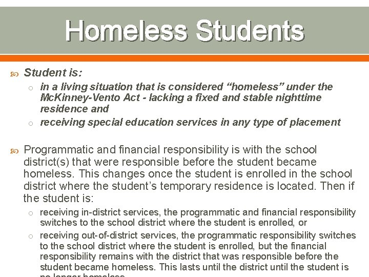 """Homeless Students Student is: o in a living situation that is considered """"homeless"""" under"""