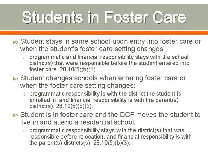 Students in Foster Care Student stays in same school upon entry into foster care