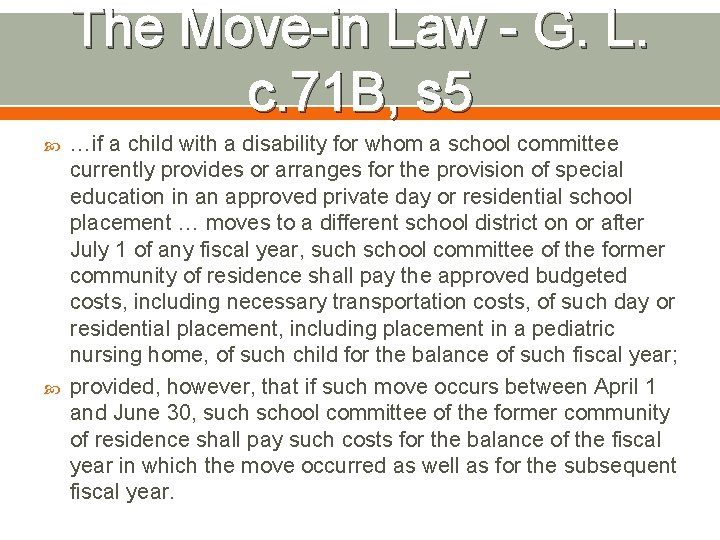 The Move-in Law - G. L. c. 71 B, s 5 …if a child