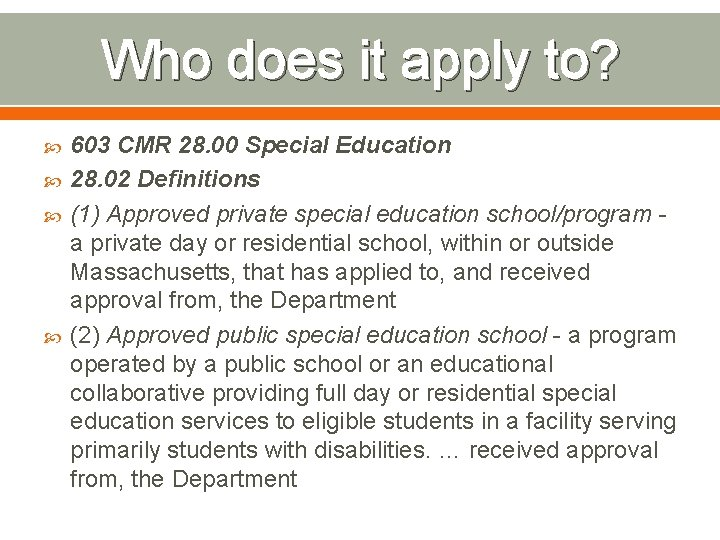 Who does it apply to? 603 CMR 28. 00 Special Education 28. 02 Definitions