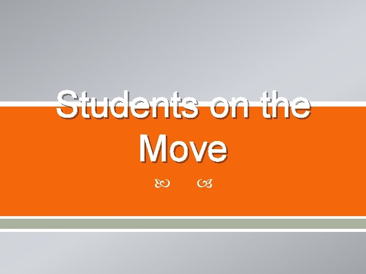 Students on the Move