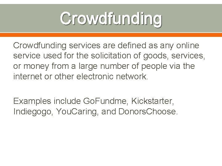 Crowdfunding services are defined as any online service used for the solicitation of goods,