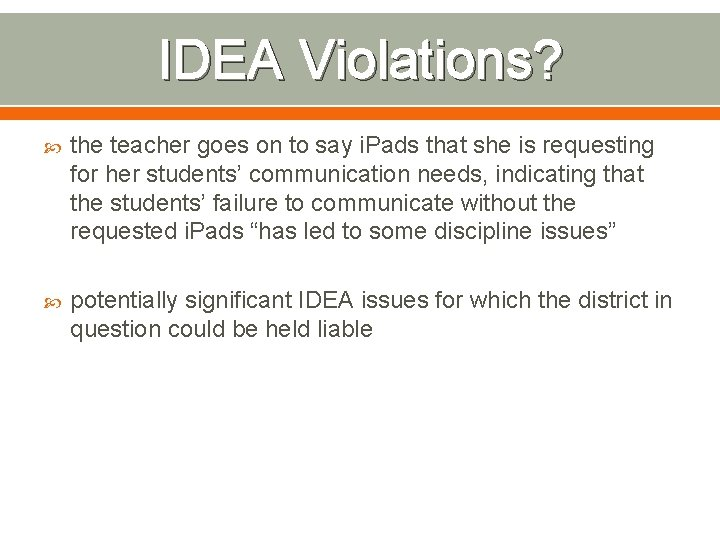 IDEA Violations? the teacher goes on to say i. Pads that she is requesting