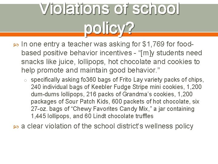Violations of school policy? In one entry a teacher was asking for $1, 769