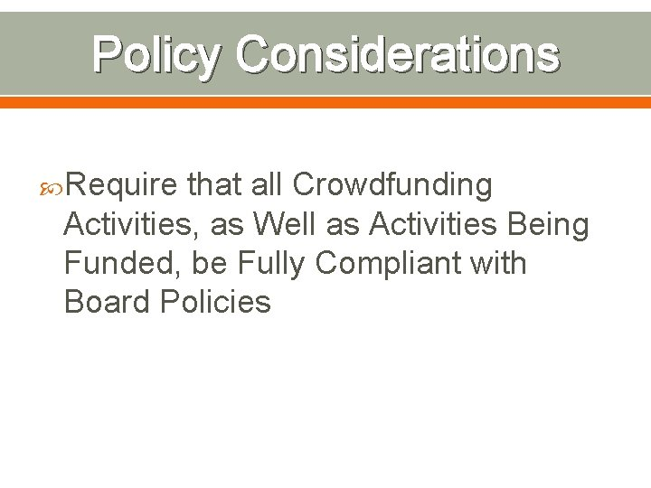 Policy Considerations Require that all Crowdfunding Activities, as Well as Activities Being Funded, be