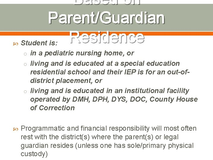 Based on Parent/Guardian Residence Student is: o in a pediatric nursing home, or