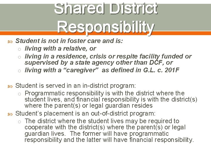 Shared District Responsibility Student is not in foster care and is: o living with