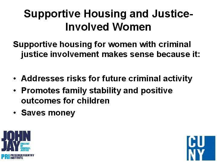 Supportive Housing and Justice. Involved Women Supportive housing for women with criminal justice involvement