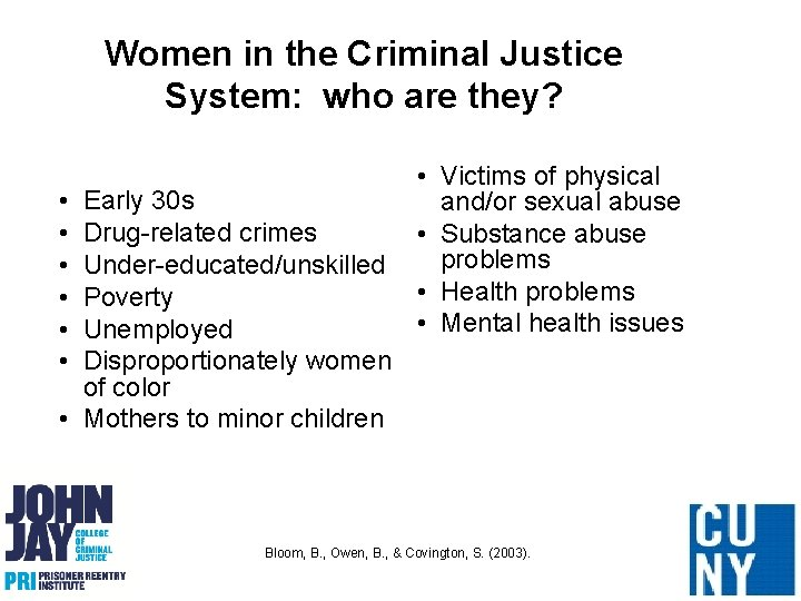 Women in the Criminal Justice System: who are they? • • • Early 30
