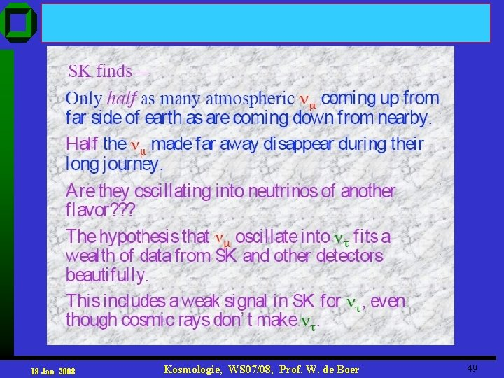 18 Jan 2008 Kosmologie, WS 07/08, Prof. W. de Boer 49