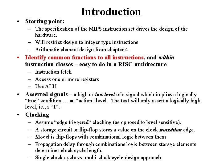 • Starting point: Introduction – The specification of the MIPS instruction set drives