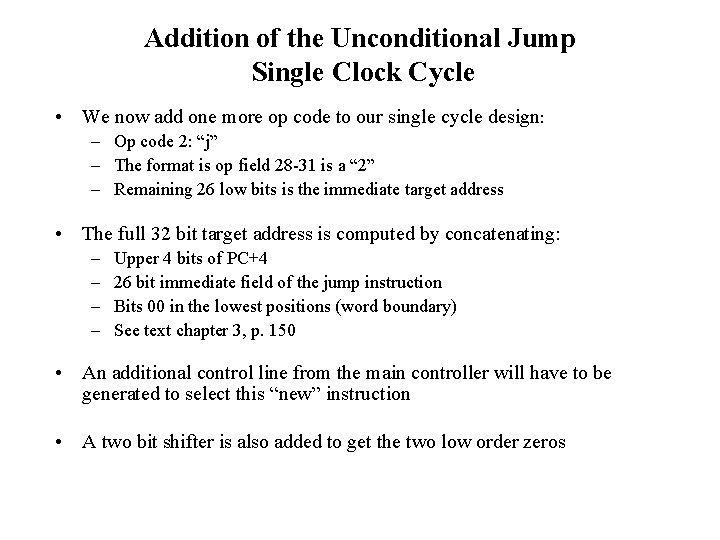 Addition of the Unconditional Jump Single Clock Cycle • We now add one more