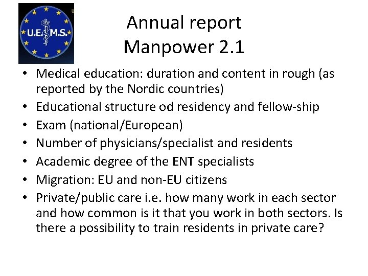 Annual report Manpower 2. 1 • Medical education: duration and content in rough (as