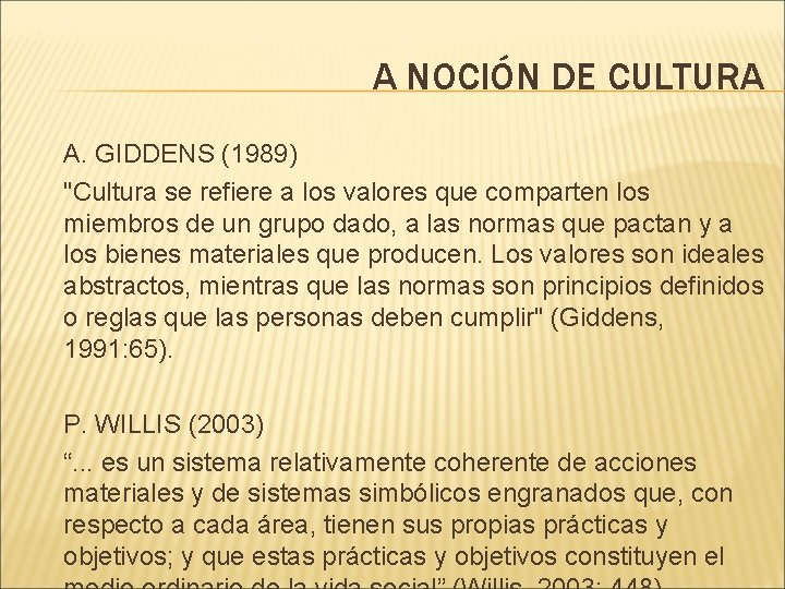 """A NOCIÓN DE CULTURA A. GIDDENS (1989) """"Cultura se refiere a los valores que"""