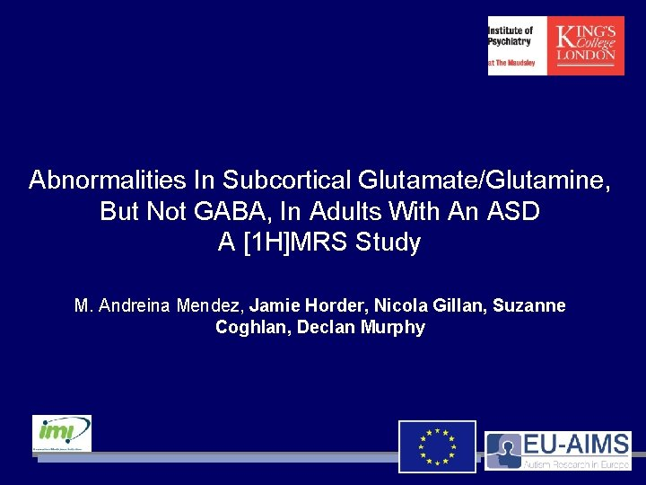 Abnormalities In Subcortical Glutamate/Glutamine, But Not GABA, In Adults With An ASD A [1