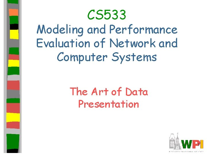 CS 533 Modeling and Performance Evaluation of Network and Computer Systems The Art of