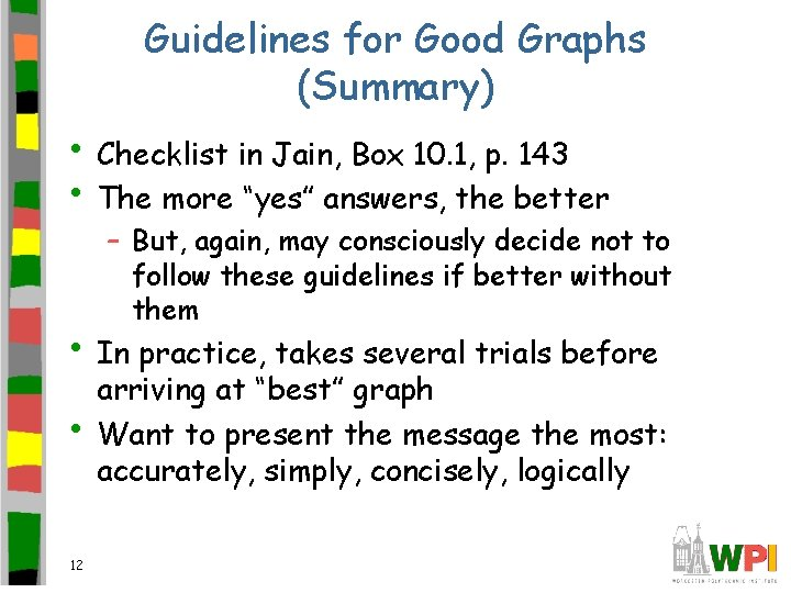 Guidelines for Good Graphs (Summary) • Checklist in Jain, Box 10. 1, p. 143