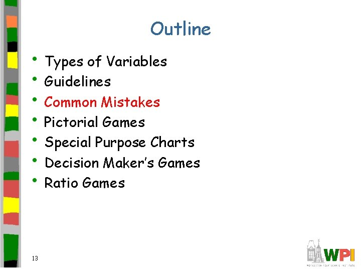 Outline • Types of Variables • Guidelines • Common Mistakes • Pictorial Games •