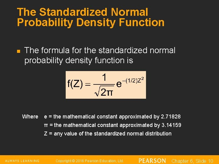 The Standardized Normal Probability Density Function n The formula for the standardized normal probability