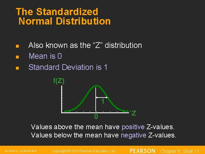 """The Standardized Normal Distribution n Also known as the """"Z"""" distribution Mean is 0"""